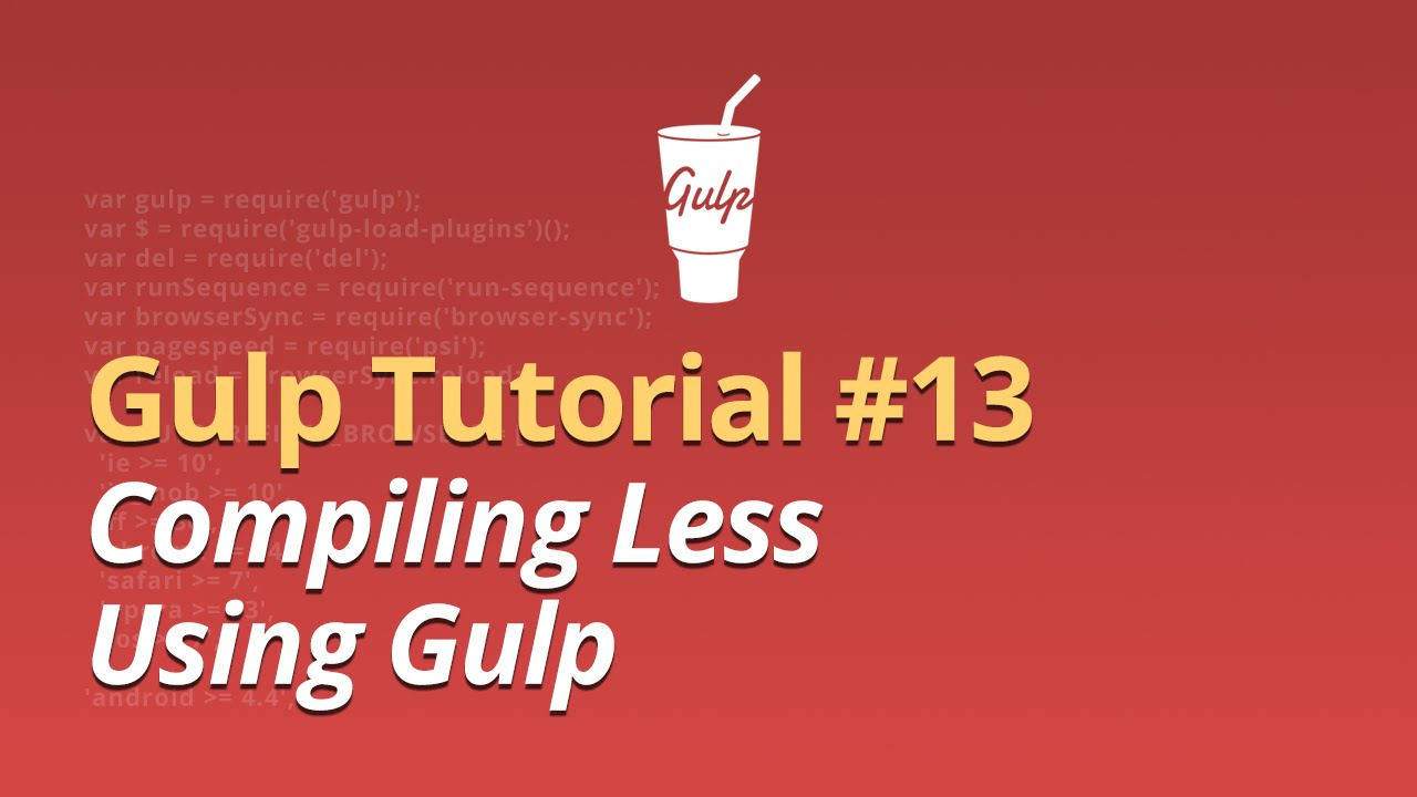 Gulp Tutorial - #13 - Compiling LESS Using Gulp