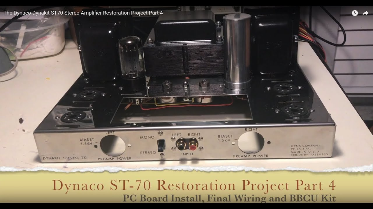 The Dynaco Dynakit St70 Stereo Amplifier Restoration