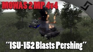 Men of War: Assault Squad 2 - 152mm vs Pershing - Russia 4v4 MP Gameplay
