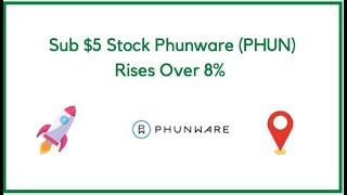 Sub $5 Stock Phunware (PHUN) Rises Over 8%