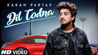 Dil Todna: Karan Partap (Full Song) Gurmeet Singh | Jung Sandhu | Latest Punjabi Songs 2019