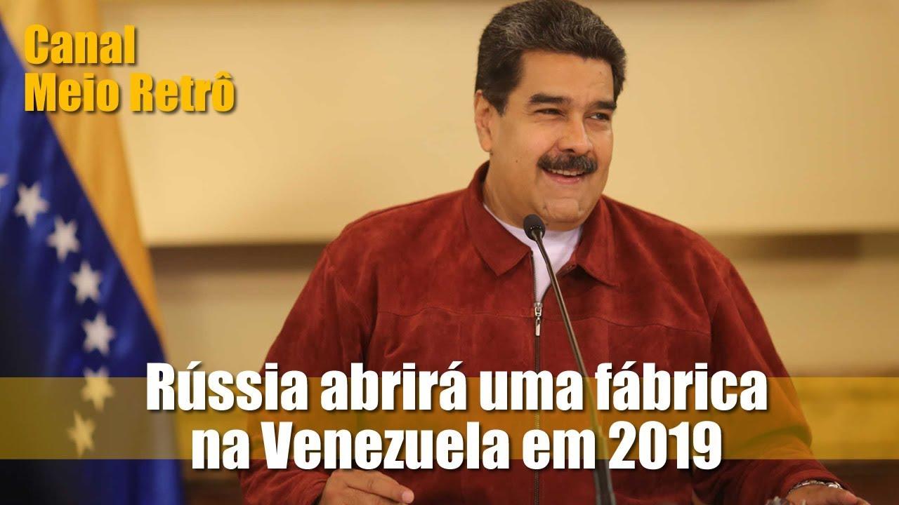 Rússia abrirá uma fábrica na Venezuela em 2019