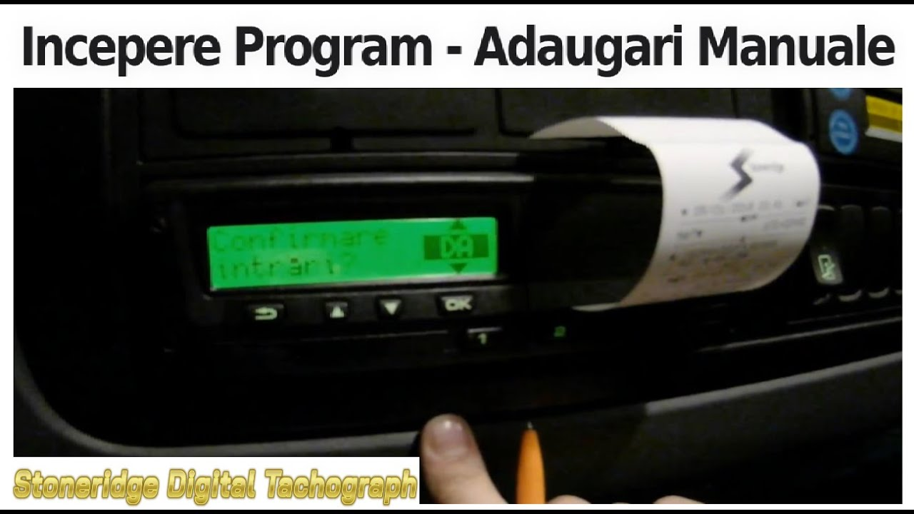 Incepere Program - Adaugari Manuale - Stoneridge Digital Tachograph
