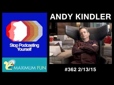 Andy Kindler - Stop Podcasting Yourself #362 - 2/13/15