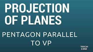 HOW TO DRAW A PROJECTION OF PLANE (PENTAGON) PARALLEL TO VP