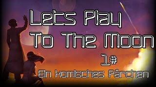 Lets Play - To The Moon #1 - Ein komisches Pärchen [RPG Game]