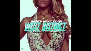 PartyNextDoor  - West District [Chopped Up by Danielgotskillz]
