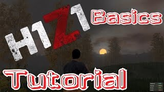 H1Z1 - Tutorial The Basics - Getting Started