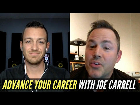How To Advance Your Music Career (Grammy Nominated Mixer Joe Carrell) – TheRecordingRevolution.com
