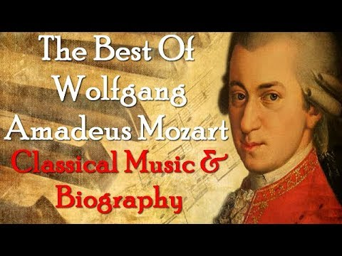THE BEST OF MOZART - Wolfgang Amadeus Mozart Biograpghy Included by Classical Music & Bio Channel