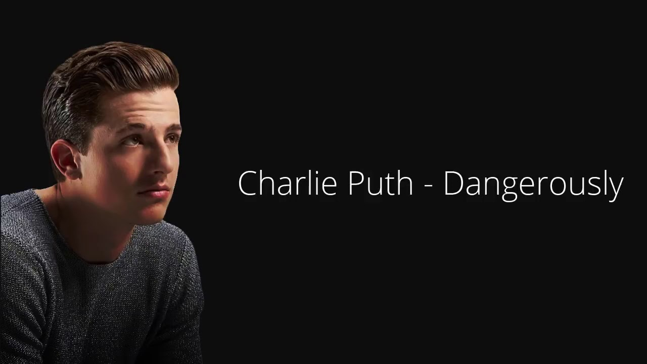 Download Charlie Puth - Dangerous (lyrics)
