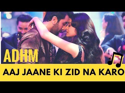 aaj-jaane-ki-zid-na-karo-|-ae-dil-hai-mushkil-music-video-(hq)-|-feat-aishwarya,-ranbir
