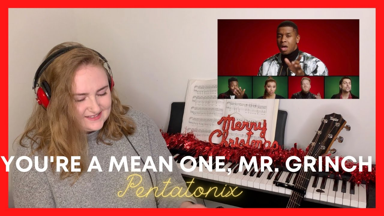 Singer Reacts to Pentatonix 'You're A Mean One, Mr. Grinch'