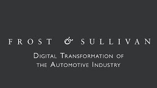 Digital Transformation of the Automotive Industry, a Frost & Sullivan Perspective from CES thumbnail