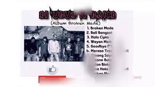DI 'UBUD N 'BAND Full Album (Broken Made)