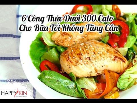 Thực Đơn 6 Món Ăn Tối Dưới 300 Calories Cho 2 Người Ăn