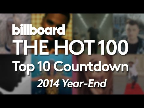 Official Billboard Year-End Hot 100 Countdown - The 10 Biggest Songs of 2014