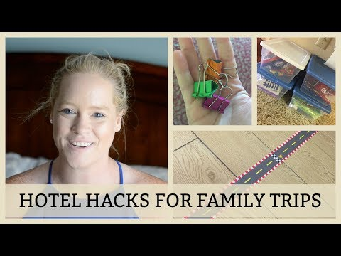 SIMPLE HOTEL HACKS  | FAMILY TRAVEL