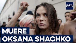 MUERE Oksana Shachko, fundadora del movimiento FEMEN