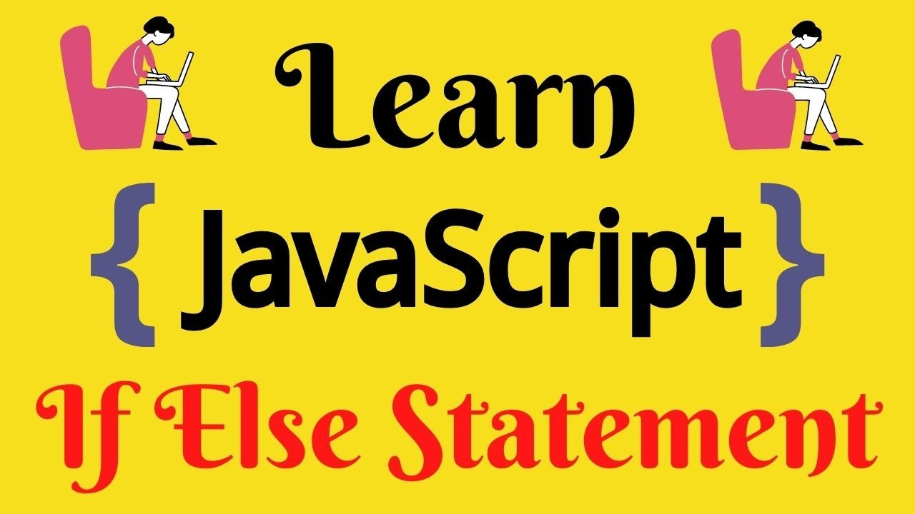 JavaScript Lecture - 19 If Else Statement