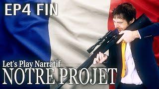 (Let's play Narratif) - NOTRE PROJET -  Episode 4 - FIN