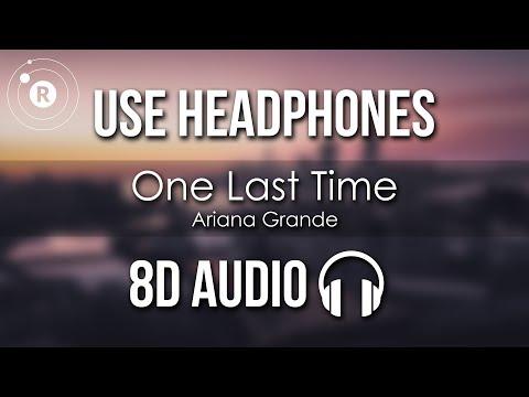 Ariana Grande - One Last Time (8D AUDIO)