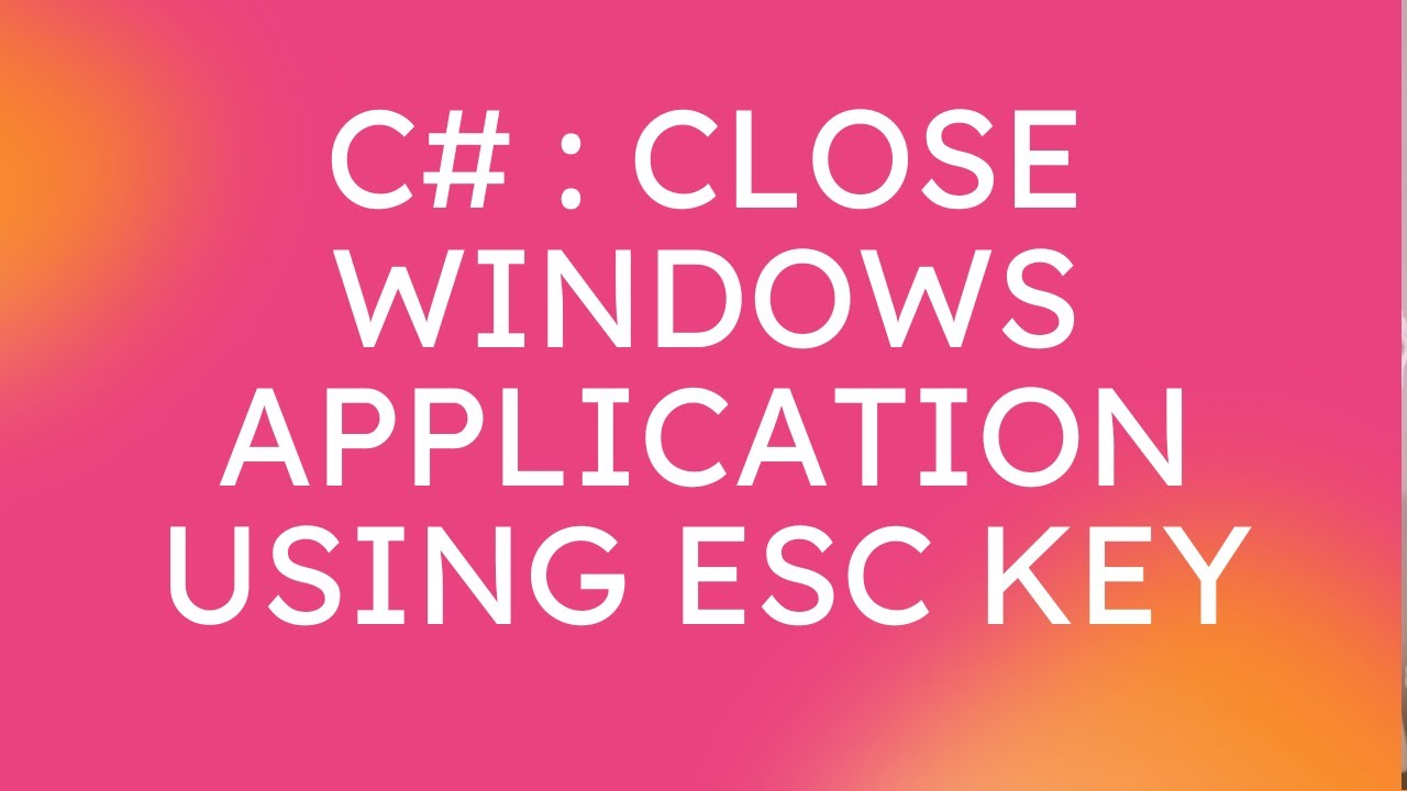 how to close windows form in c#