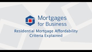 Residential Mortgage Affordability Criteria Explained | Mortgages for Business