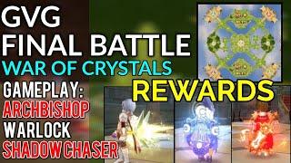 GVG Final Battle! (War of Crystals) REWARDS AND GAMEPLAY Archbishop, Warlock, Shadow Chas