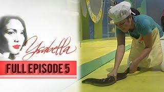 Full Episode 5 | Ysabella