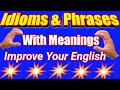 Idioms | Phrases | Important Idioms | Idioms with meanings | Idioms in English | Idioms and phrases