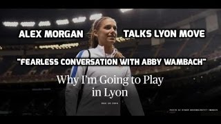 "Alex Morgan - ""Why I'm Going To Lyon"" - Fearless Conversation w/Abby Wambach - ESPN Radio - 12-20-16"