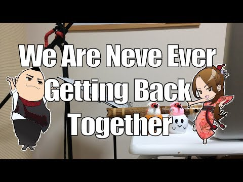 We Are Never Ever Getting Back Together - Taylor Swift (cover By Koto Shakuhachi Wagakki)