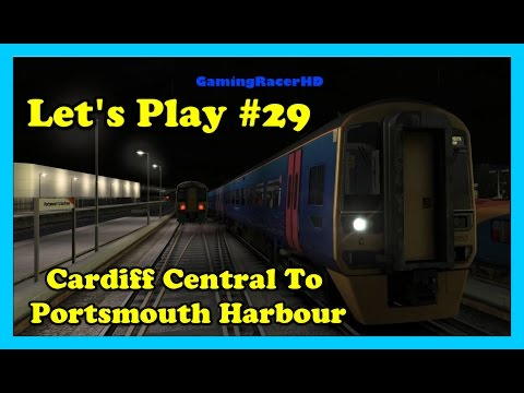Train Simulator 2017 - Let's Play #29 - Cardiff Central To Portsmouth Harbour [1080p 60FPS]