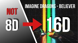 Gambar cover Imagine Dragons - Believer [16D AUDIO NOT 8D]