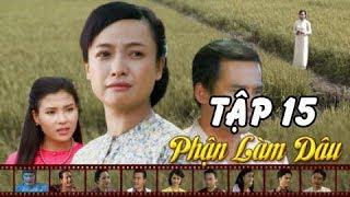 Phận làm dâu tập 15 - Phim Tình Cảm Việt Nam Hot 2018