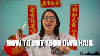 HOW TO CUT YOUR OWN HAIR ◉ 教你如何自己剪頭髮|手癢計劃 Plan 018【HOWTO】