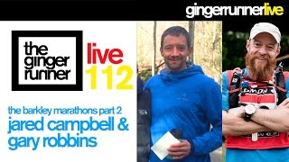 GINGER RUNNER LIVE #112 | The Barkley Marathons, Part 2 - Jared Campbell & Gary Robbins
