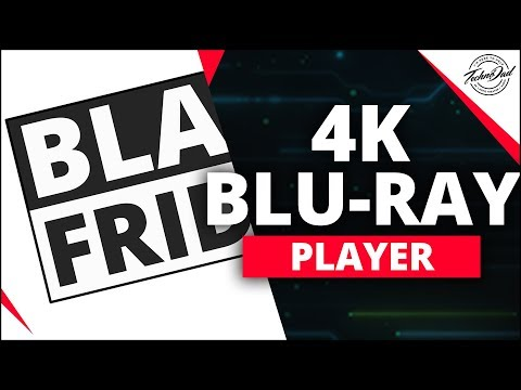 4K Blu-Ray Player Buyers Guide 2018 | Best Advice for Black Friday