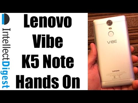 Lenovo Vibe K5 Note Hands On Overview- NOT Review | Intellect Digest