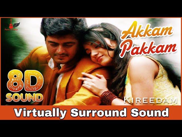 Akkam Pakkam | 8D Audio Song | Kireedam | Ajith Kumar | Tamil 8D Songs