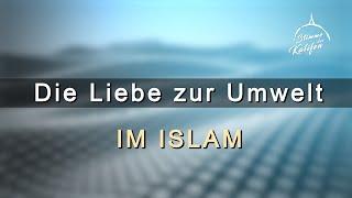 Die Liebe zur Umwelt im Islam | Stimme des Kalifen
