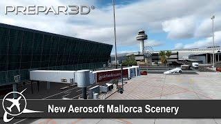 [Prepar3D v3] A Closer Look at the Aerosoft Mallorca Evolution Scenery