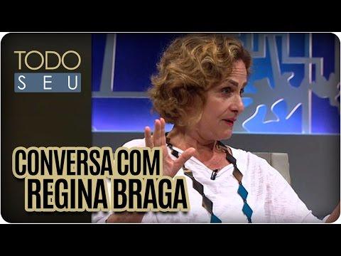 Todo Seu - Conversa com Regina Braga (18/04/16)
