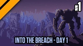 Into The Breach Day 1 - P1