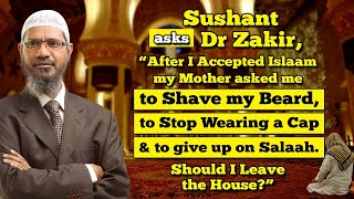 "Shushant asks Dr Zakir, ""After I Accepted Islam my Mother asked me to Shave my Beard, to Stop ..."""