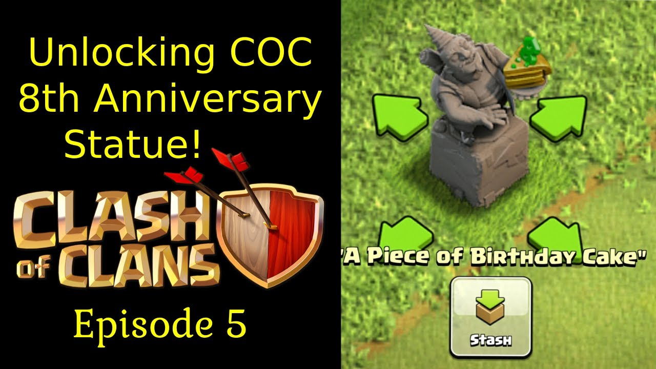 Unlocking A Piece Of Birthday Cake Statue Clash Of Clans Episode 5 Clash O Football Youtube