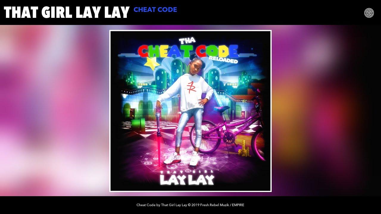 Tha Cheat Code That Girl Lay Lay Lyrics Music Lyrics