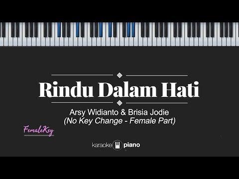 Download  Rindu Dalam Hati FEMALE KEY Arsy Widianto, Brisia Jodie KARAOKE PIANO Gratis, download lagu terbaru