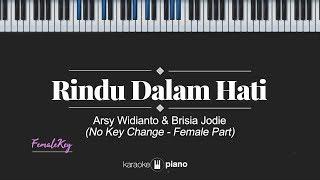 Gambar cover Rindu Dalam Hati (FEMALE KEY) Arsy Widianto, Brisia Jodie (KARAOKE PIANO)